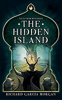 The Hidden Island (Tales from Mysterion Book 1) by [Garcia Morgan, Richard]