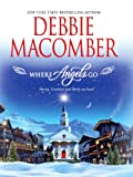 Where Angels Go, Debbie Macomber, 1602850593