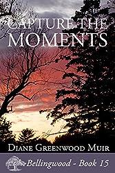 Capture the Moments (Bellingwood Book 15)