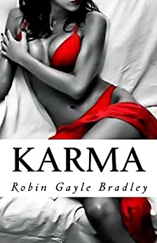 Karma: Every Betrayal begins with Trust by [Bradley, Robin Gayle]
