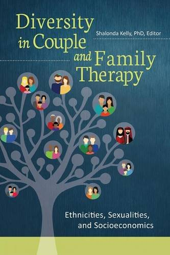 Diversity in Couple and Family Therapy: Ethnicities, Sexualities, and Socioeconomics by Kelly Shalonda
