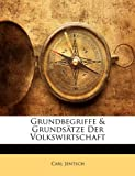Grundbegriffe & Grundsätze Der Volkswirtschaft (German Edition), Carl Jentsch, 1142844013