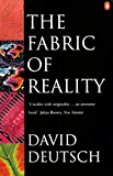 The Fabric of Reality: Towards a Theory of Everything (Penguin Science)