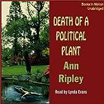 Death of a Political Plant: A Gardening Mystery | Ann Ripley
