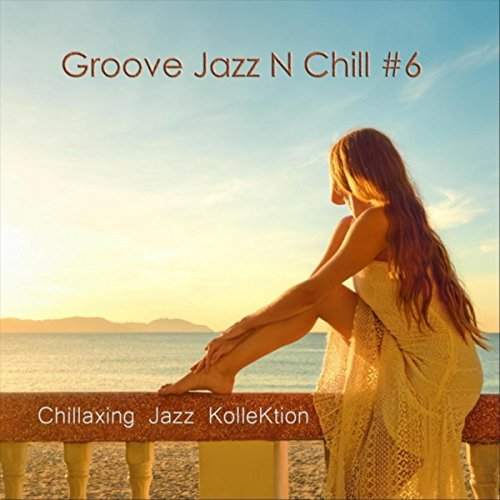 (Groove Jazz N Chill #6)