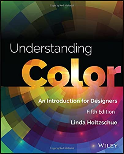 Understanding color an introduction for designers linda holtzschue understanding color an introduction for designers linda holtzschue 9781118920787 amazon books fandeluxe Gallery