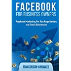 Facebook for Business Owners: Facebook Marketing For Fan Page Owners and Small Businesses (Social Media Marketing) (Volume 2)