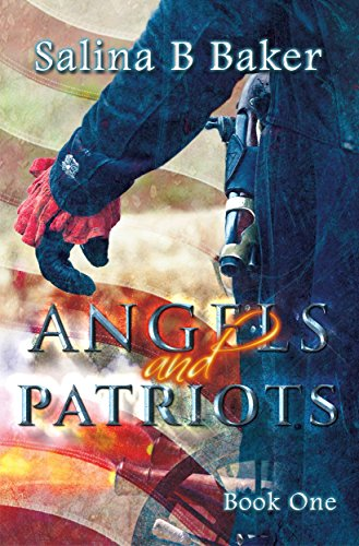 Angels & Patriots: Book One by [Baker, Salina B]