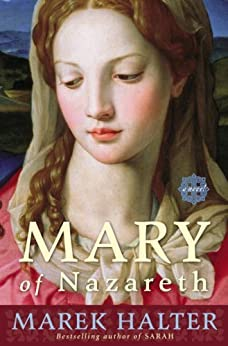 Mary of Nazareth: A Novel by [Halter, Marek]
