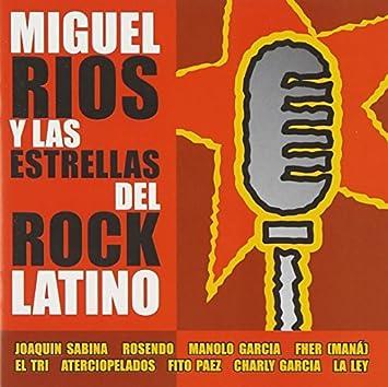 Miguel Rios Y Las Estrellas Del Rock Latino By Miguel Rios 2001 12 11 Music