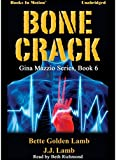 img - for BONE CRACK by Bette Golden Lamb and J.J. Lamb [Unabridged CD] (Gina Mazzio Series, Book 6), Read by Beth Richmond book / textbook / text book