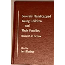 Severely Handicapped Young Children and Their Families: Research in Review