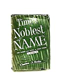 img - for Time's Noblest Name: L-O (The Names and Titles of Jesus Christ) book / textbook / text book