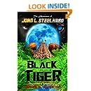Black Tiger: The Adventures of John L. Steelhard - Book One (The Adventers of John L. Steelhard 1)