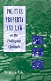 Politics, Property and Law in the Philippine Uplands 9780889202221