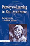 Pathways to Learning in Rett Syndrome, Jackie Lewis and Debbie Wilson, 185346533X
