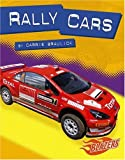 Rally Cars, Carrie A. Braulick and Capstone Press Staff, 0736867848