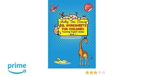 Workbook esl worksheets for adults : ESL Worksheets for Children: Book 1 (Volume 1): Shelley Ann Vernon ...