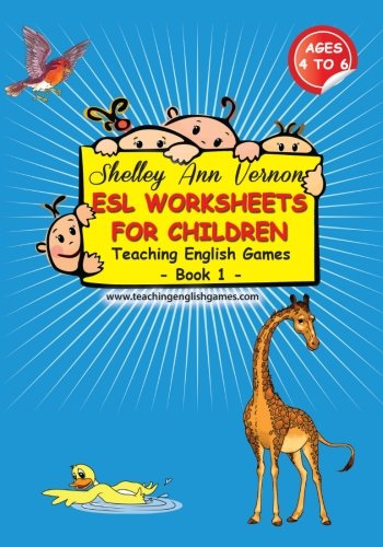 ESL Worksheets for Children: Book 1 (Volume 1): Shelley Ann Vernon ...