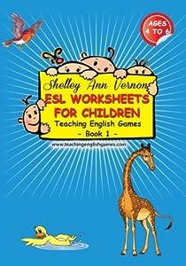ESL Worksheets for Children: Book 1 (Volume 1)