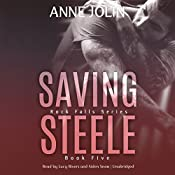 Saving Steele: The Rock Falls Series, Book 5 | Anne Jolin