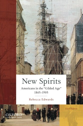 New Spirits: Americans in the Gilded Age: 1865-1905