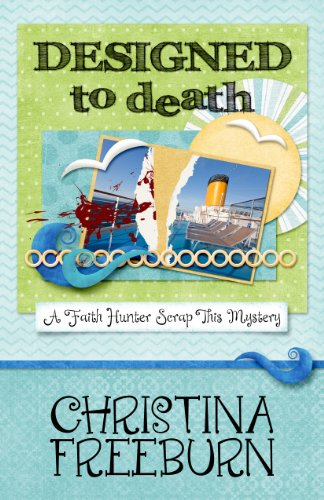 Designed to Death (A Faith Hunter Scrap This Mystery Book 2)