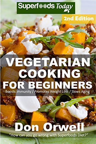 Vegetarian cooking for beginners second edition over 145 quick vegetarian cooking for beginners second edition over 145 quick easy gluten free low forumfinder Gallery