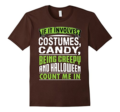 [Mens Funny Cute Costumes Candy Halloween Count Me In Shirt Small Brown] (Candy Crush Halloween Costume)