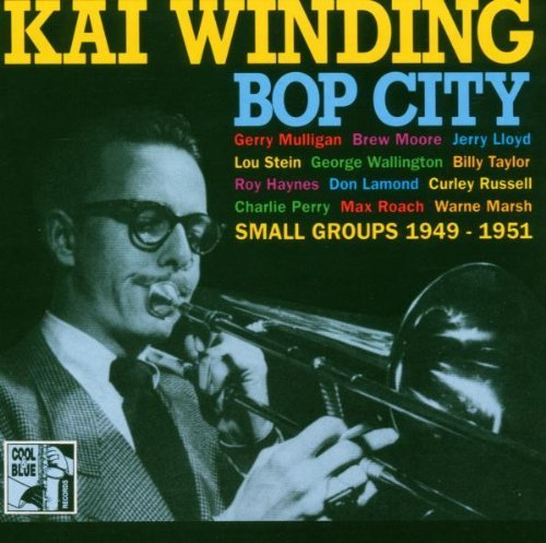 Bop City 1949-1951 by Kai Winding - Amazon.com Music