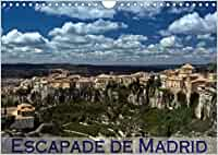 Escapade de Madrid (Calendrier mural 2021 DIN A4 horizontal): Mes impressions des alentours de Madrid (Calendrier mensuel, 14 Pages )