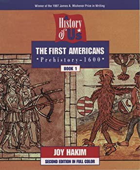 A History of US: Book One: The First Americans (Prehistory-1600) (A History of Us) 0195077458 Book Cover