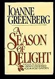 A Season of Delight, Joanne Greenberg, 003057627X