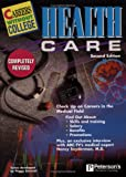 Healthcare, Peggy J. Schmidt and Peterson's Guides Staff, 076890272X