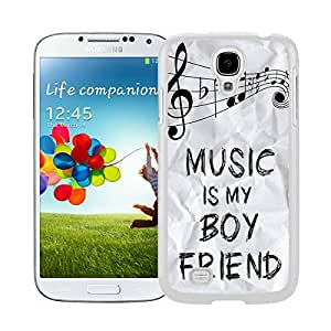 Fun Samsung Galaxy S4 Case Music Is My Boyfriend Element White Cell Phone Cover