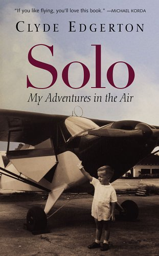 Solo: My Adventures in the Air by A Shannon Ravenel Book