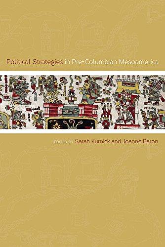 Political Strategies in Pre-Columbian Mesoamerica