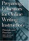 Preparing Educators for Online Writing Instruction : Principles and Processes, Hewett, Beth L. and Ehmann, Christa, 0814136656