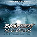 Bigfoot Stories Audiobook by Jada L. Roberts Narrated by Brian Ackley
