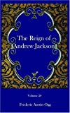 The Reign of Andrew Jackson, Frederic Ogg, 1932109021