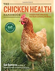 The Chicken Health Handbook: A Complete Guide to Maximizing Flock Health and Dealing with Disease