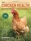 img - for The Chicken Health Handbook, 2nd Edition: A Complete Guide to Maximizing Flock Health and Dealing with Disease book / textbook / text book
