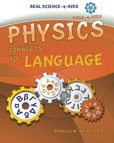 Read Online Physics I Connects to Language (Real Science -4- Kids) pdf