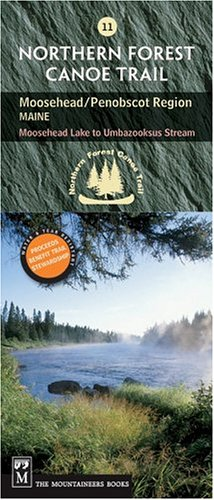 Northern Forest Canoe Trail Map 11, Moosehead/Penobscot Region: Maine, Moosehead Lake to Umbazooksus Stream (Northern Forest Canoe Trail Maps)