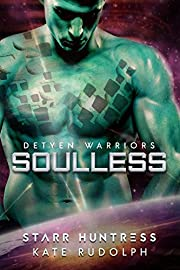 Soulless: A Fated Mate Alien Romance (Detyen Warriors Book 1)