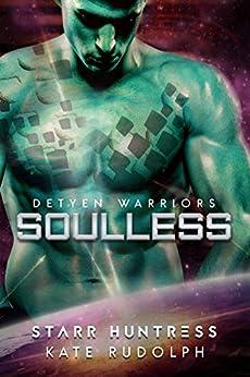 Soulless (Detyen Warriors Book 1) by [Rudolph, Kate, Huntress, Starr]