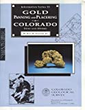 Gold Panning and Placering in Colorado--How and Where (Information Series Number 33)