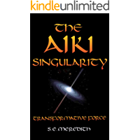 The Aiki Singularity: Transformative Power