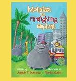 Monutza the Firefighting Elephant, Joseph T. Bonanno, 1466962224