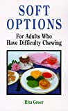 Soft Options: For Adults Who Have Difficulty Chewing